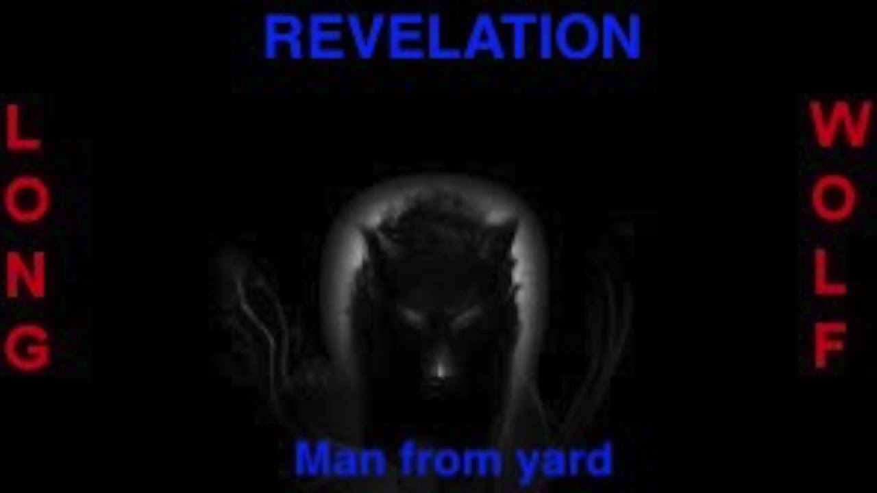 Revelation  - Man from yard  - Extended Wolf