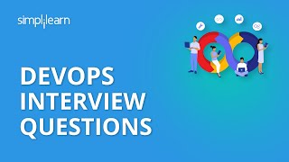 Devops Interview Questions | DevOps Interview Questions And Answers | DevOps Tutorial | Simplilearn