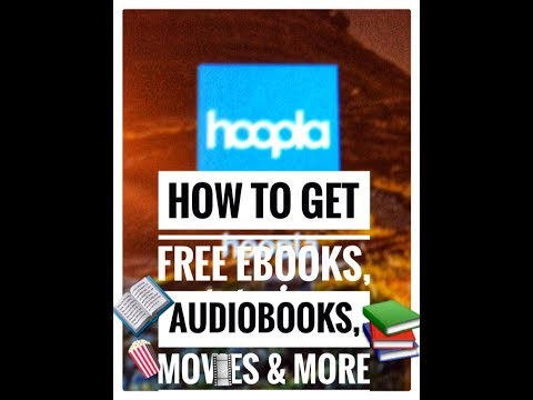 HOW TO INSTALL & USE HOOPLA TO GET FREE EBOOKS, AUDIOBOOKS, MOVIES & MORE!