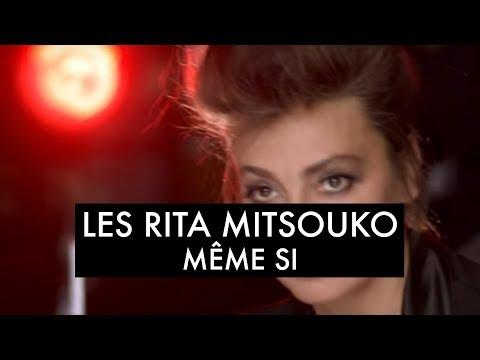 Les Rita Mitsouko - Même Si (Clip Officiel)