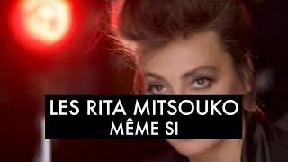 Les Rita Mitsouko - Même Si