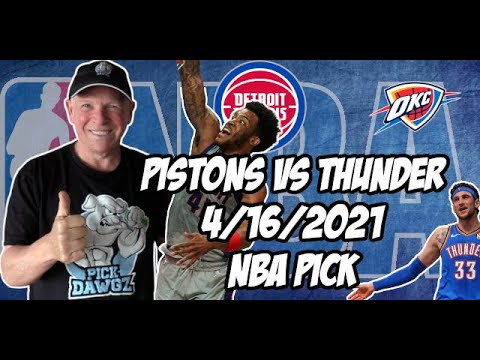 Detroit Pistons vs Oklahoma City Thunder 4/16/21 Free NBA Pick and Prediction NBA Betting Tips