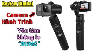 Trên tay Gimbal Chống RUNG cho Camera Hành Trình