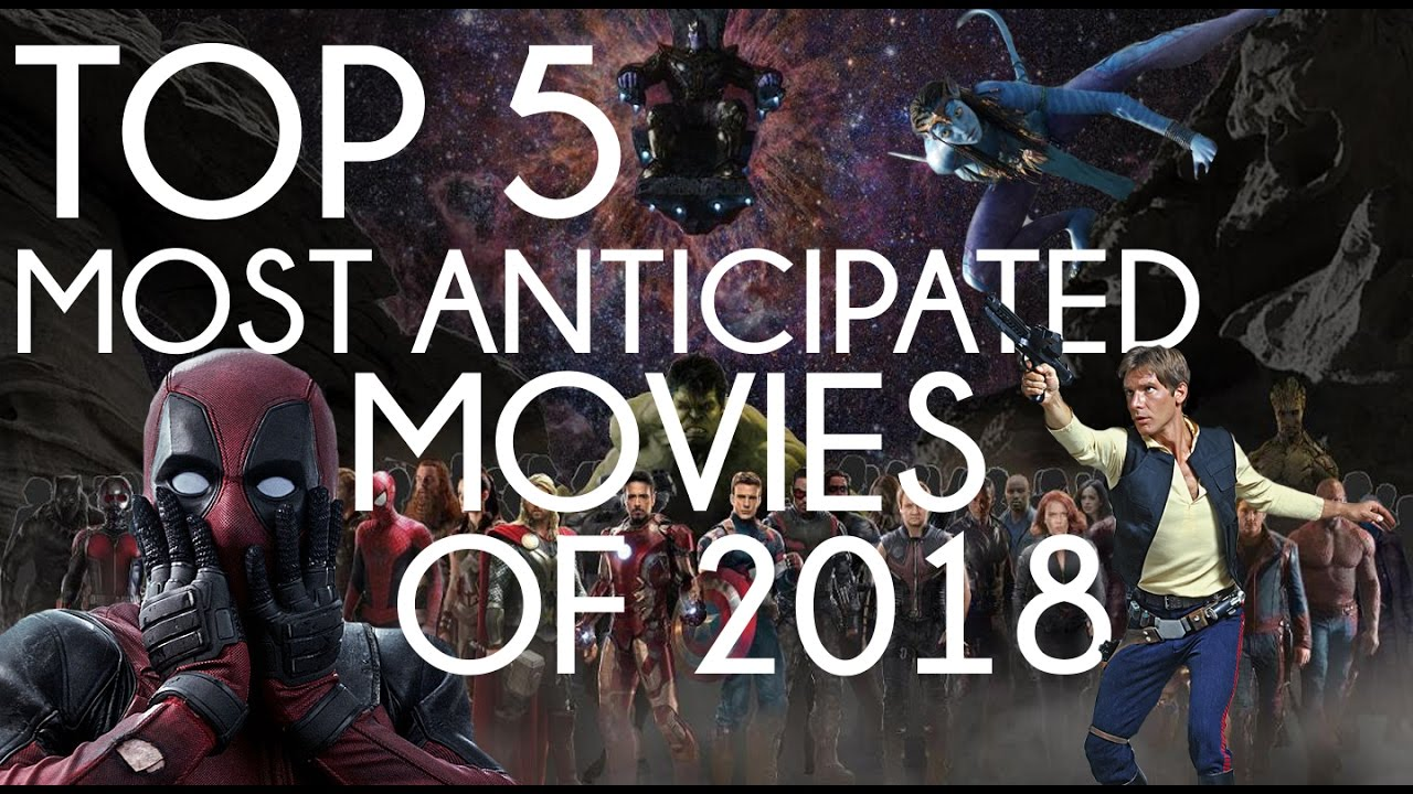 The most anticipated films of 2018 72