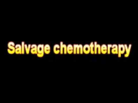 What Is The Definition Of Salvage chemotherapy Medical School Terminology Dictionary