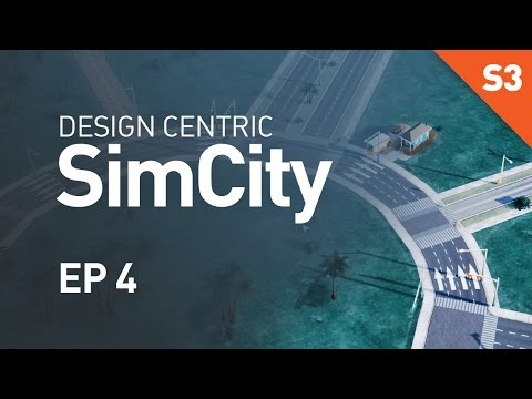 Design Centric SimCity (Season 3) - EP 4 - One Way Streets