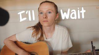 I'll Wait - Kygo & Sasha Sloan (cover)