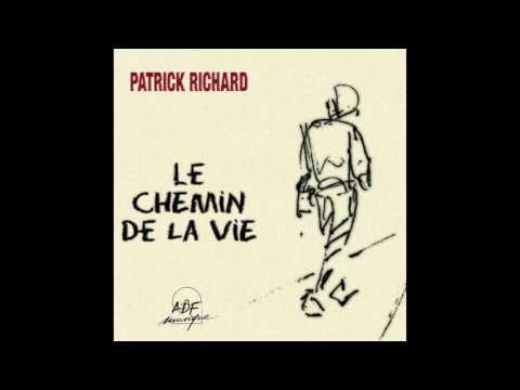 Patrick Richard - Le chemin de la vie
