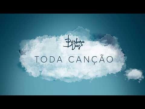 Bárbara Dias - Toda Canção [Áudio Oficial]