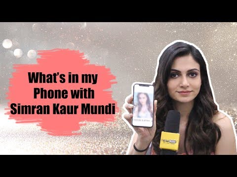 What's in my phone with Simran Kaur Mundi