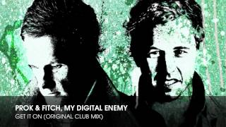 Prok Fitch, My Digital Enemy - Get It On (Original Club Mix)