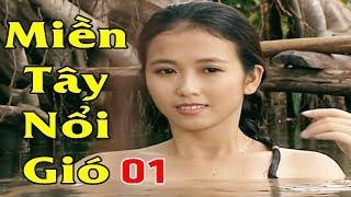 Miền Tây Nổi Gió - Tập 1 | Phim Việt Nam Mới Hay Nhất