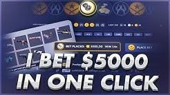 I BET $5000 IN 1 CLICK!?