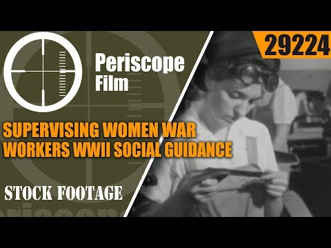29224 SUPERVISING WOMEN WAR WORKERS WWII SOCIAL GUIDANCE FILM