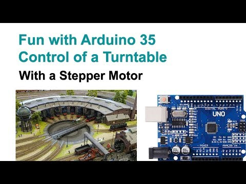 Fun with Arduino 35 Turn Table Control with a Stepper Motor