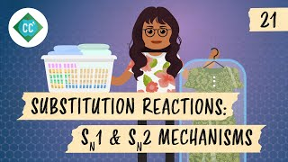 Substitution Reactions - SN1 and SN2 Mechanisms: Crash Course Organic Chemistry #21