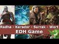 Radha vs Karador vs Surrak vs Wort EDH / CMDR game play for Magic: The Gathering