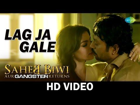 Lag Ja Gale   Saheb Biwi Aur Gangster Returns   Mahie Gill   Irrfan Khan   HD Video