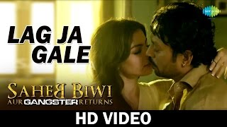 Lag Ja Gale | Saheb Biwi Aur Gangster Returns | Video Song | Mahie Gill | Irrfan Khan