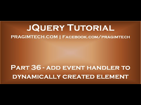 Jquery Add Event Handler To Dynamically Created Element Youtube