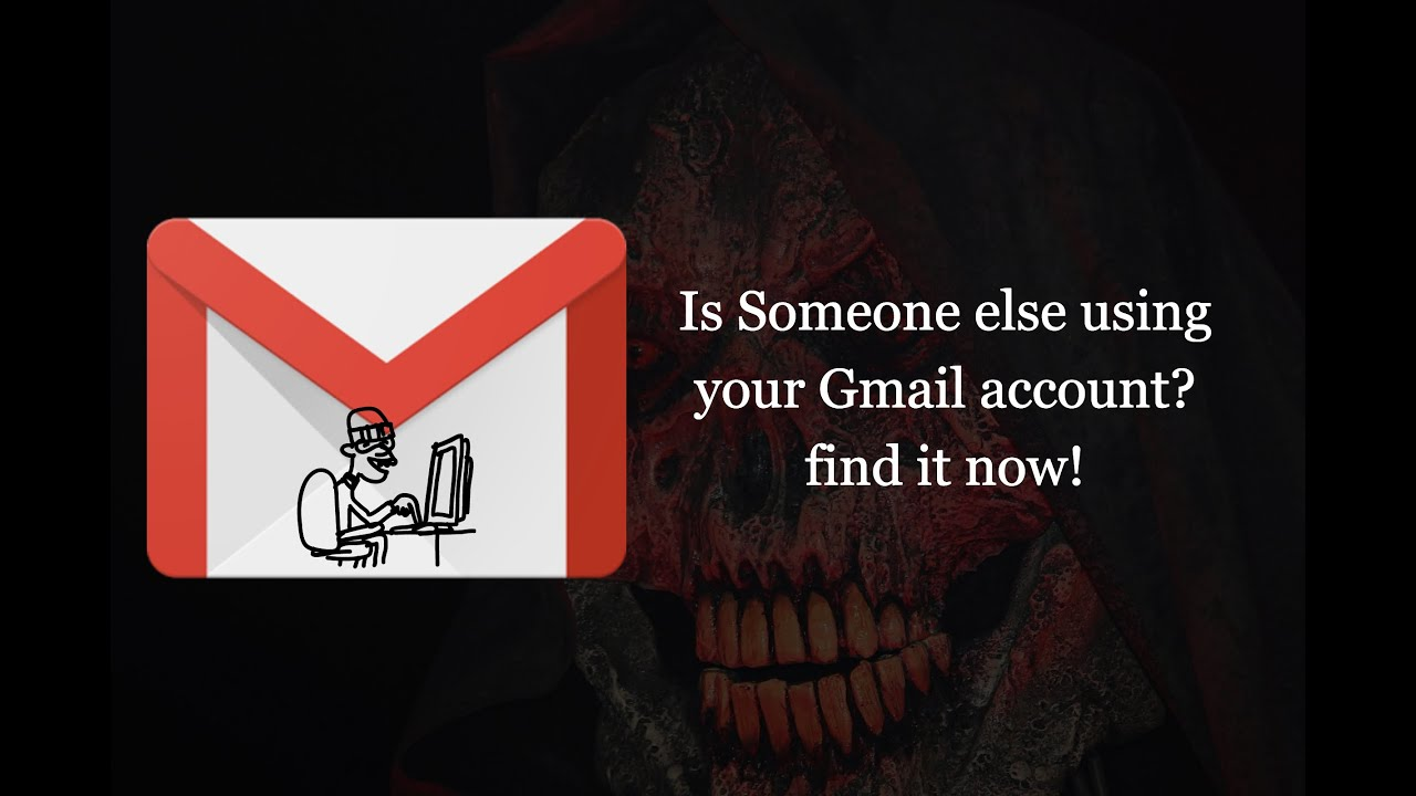 Is Someone else accessing my gmail?