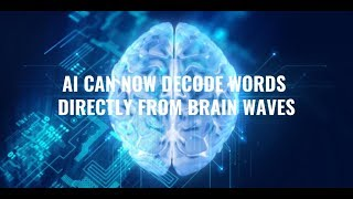 AI Can Now Decode Words Directly from Brain Waves