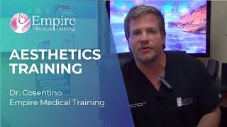 Aesthetics Training - Dr. Cosentino - Empire Medical Training