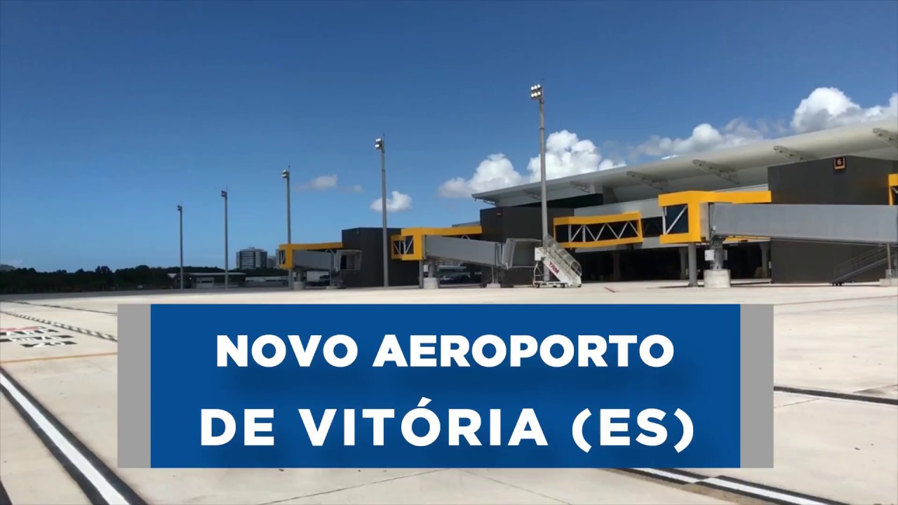 Aeroporto Vix : Novo aeroporto de vitória é inaugurado youtube