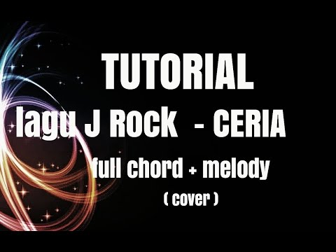 TUTORIAL LAGU J Rocks - Ceria FuLL chord (melody)