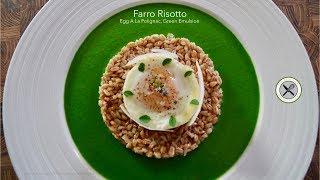 Farro Risotto, Egg A La Polignac – Bruno Albouze – THE REAL DEAL