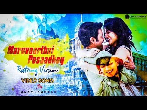 Maruvaarthai Pesaadhey Restrung Version Full Video Song || Fan Made || Uday Kummar ||