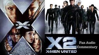X2: X-Men United (2003) - Fan Audio Commentary