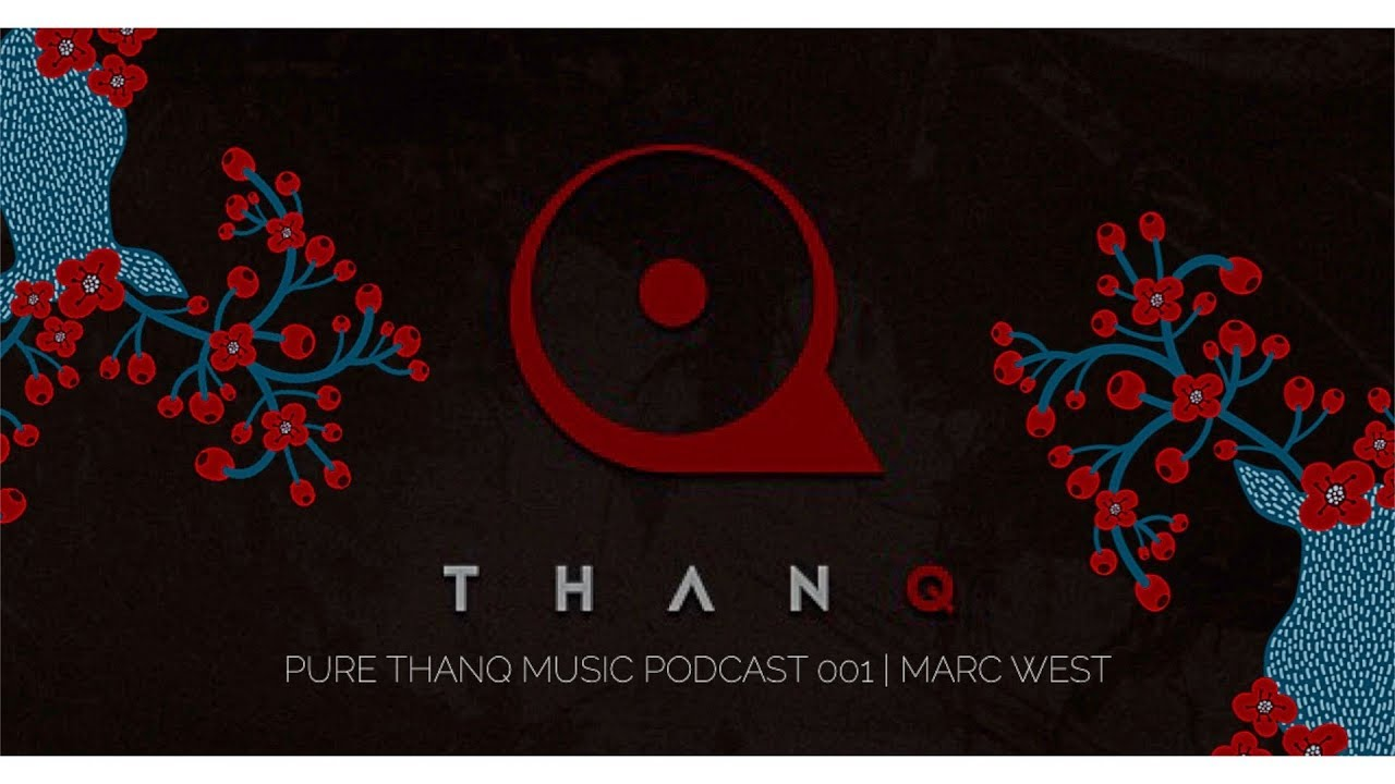pure thanq music podcast 001 marc west youtube