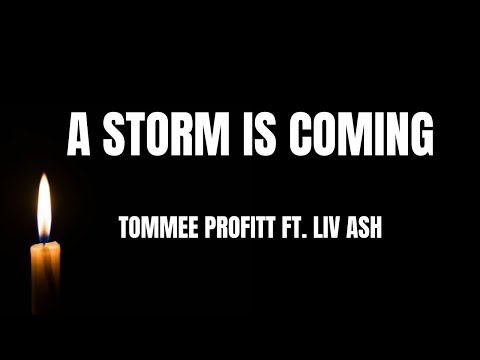 "Lyrics - ""A Storm Is Coming""by Tommee Profitt ft. Liv Ash"