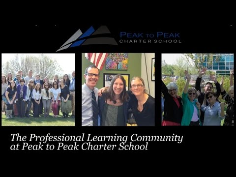 The Professional Learning Community at Peak to Peak Charter School