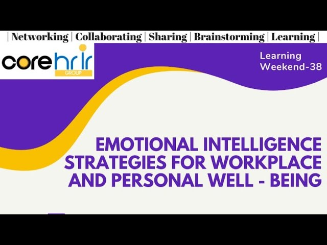 Emotional Intelligence Strategies For Workplace And Personal Well - Being