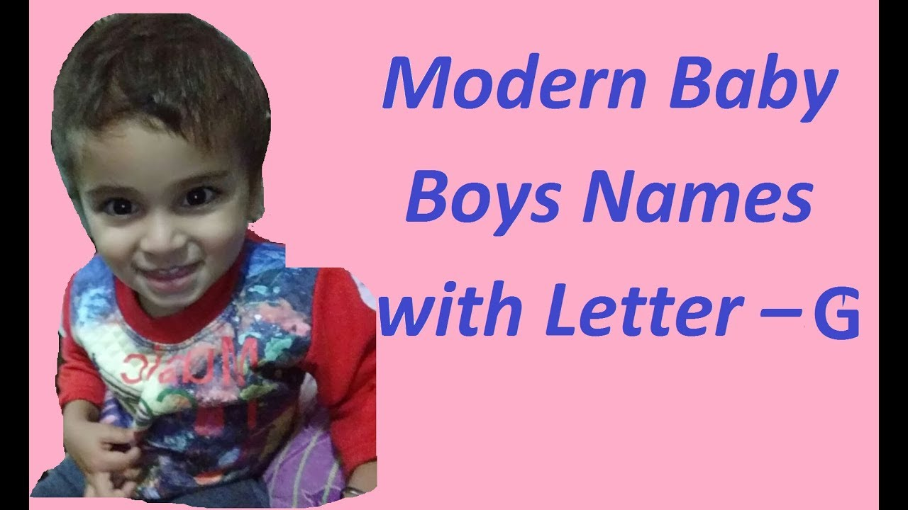 Modern Baby Boys Names With Letter G