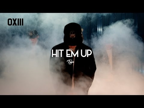 OXIII   'Hit Em Up' by Tyga ft. 2pac & Jadakiss