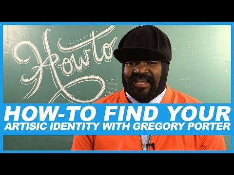 How-To Find Your Artistic Identity with Gregory Porter