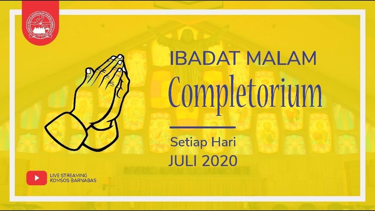 Misa Completorium , 7 Juli 2020 Pukul 20:00 WIB