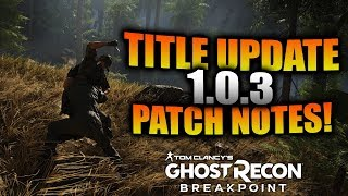Ghost Recon Breakpoint - Title Update 1.0.3 Patch Notes! Cover System, Improvements, and MORE!