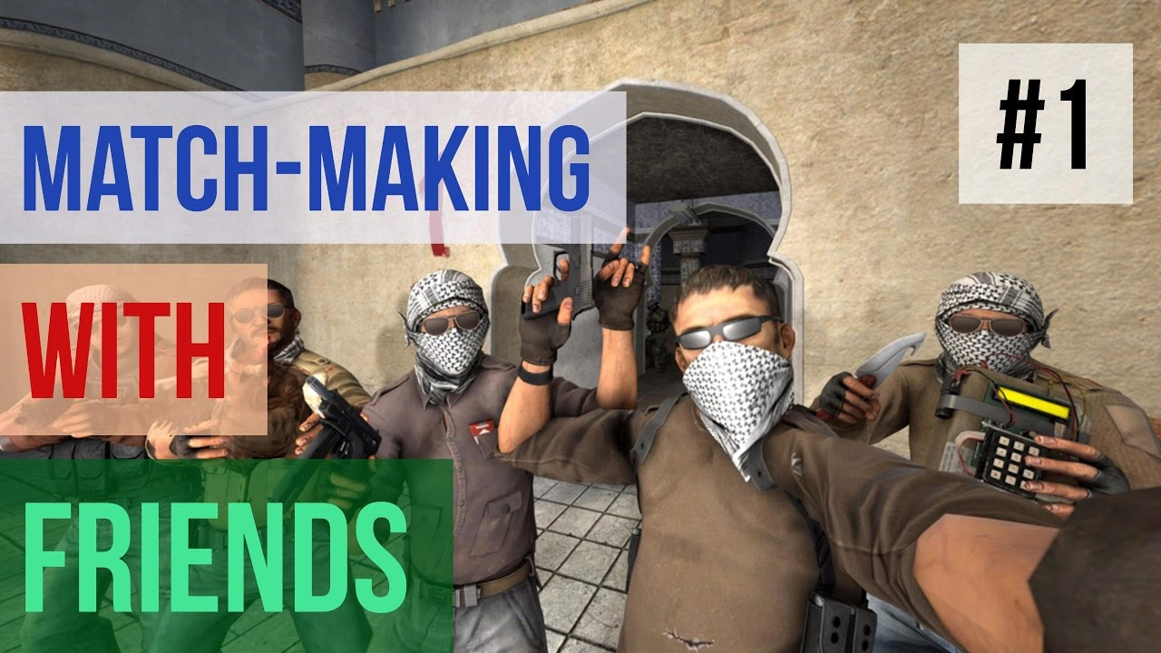 CS:GO with Friends - YouTube