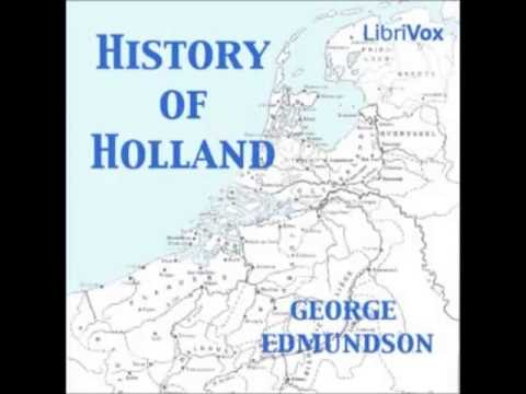 History of Holland (FULL audiobook) by George Edmundson - part 1