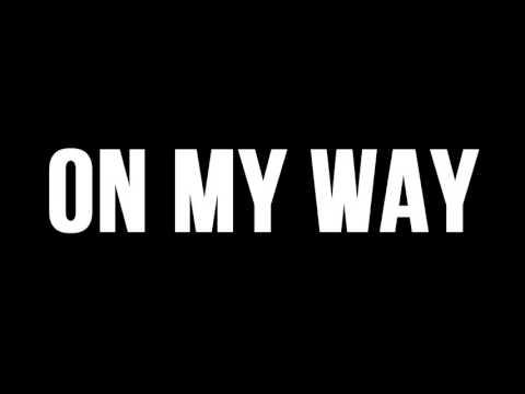 ILLiJah-ON MY WAY (Lyrics)