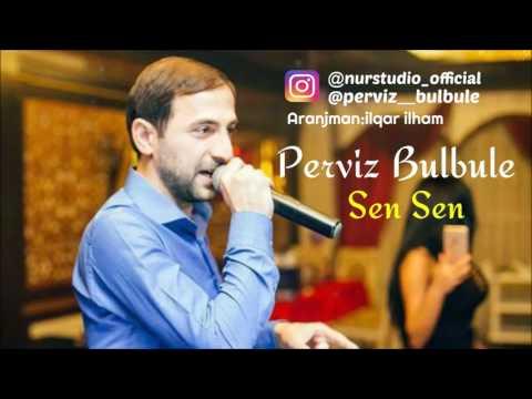 Perviz Bulbule - Sen Sen