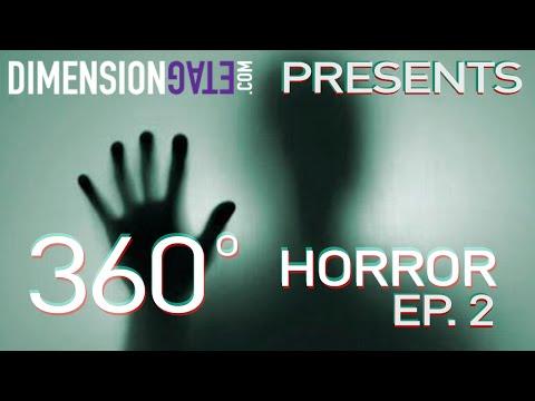 360° Horror Series (Ep.2) -