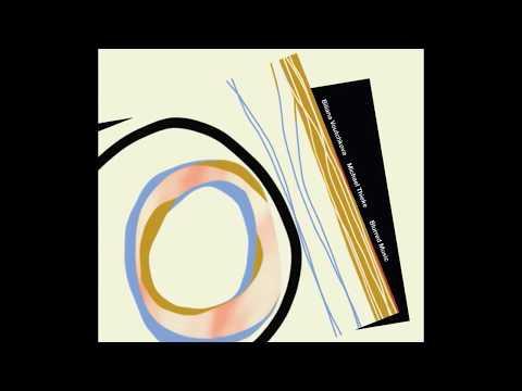 Biliana Voutchkova/Michael Thieke - Blurred Music (CD 2: Philadelphia) excerpt