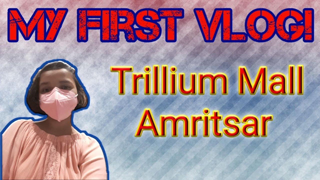 My Trip to Trillium Mall Amritsar