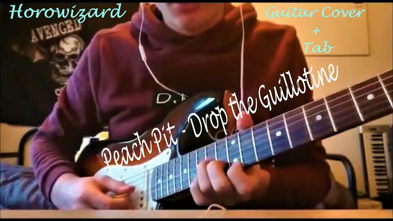 Peach Pit Drop The Guillotine Guitar Covertab Youtube