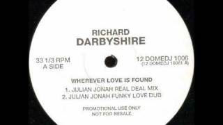Richard Darbyshire - Wherever Love Is Found (Julian Jonah Funky Love Dub)